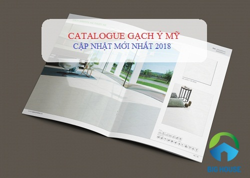 Update: Catalogue gạch Ý Mỹ MỚI – CHI TIẾT NHẤT 2019 tại Big House