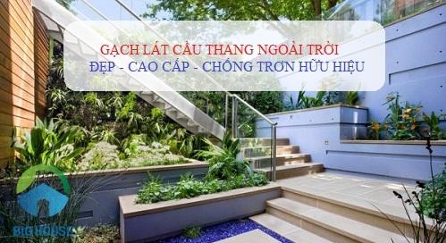 Tiêu chí chọn gạch ốp lát cầu thang ngoài trời CHỐNG TRƠN tốt nhất
