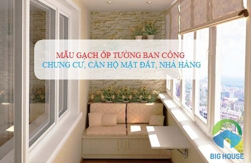 Gạch ốp tường ban công Chung cư, Căn hộ, Nhà hàng HOT nhất 2018