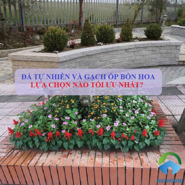 Nên sử dụng gạch ốp bồn hoa hay đá tự nhiên? Tư vấn chính xác