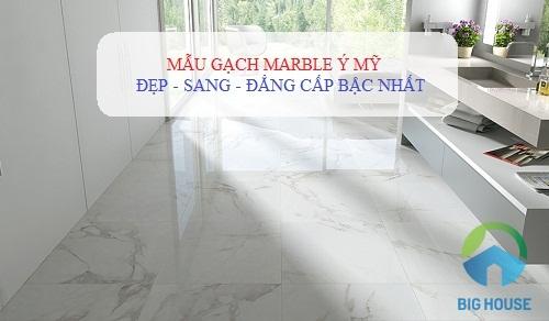 Chiêm ngưỡng mẫu gạch Marble SANG TRỌNG – ĐẲNG CẤP nhất