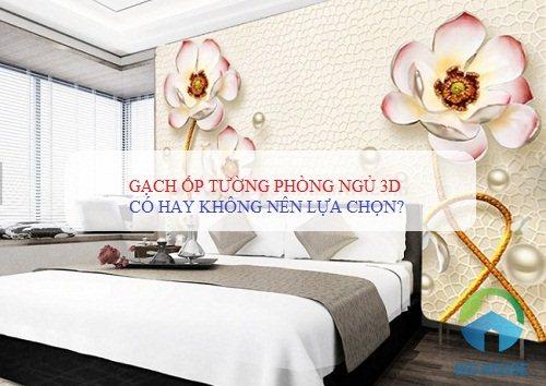 NÊN hay KHÔNG NÊN sử dụng gạch ốp tường phòng ngủ 3D
