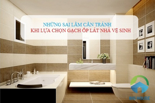 Tổng hợp những sai lầm khi chọn gạch ốp lát nhà vệ sinh