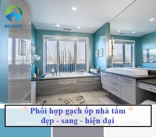 3 Cách phối màu gạch ốp nhà tắm đẹp bạn không nên bỏ qua
