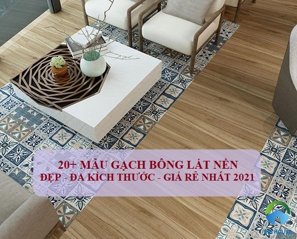 25+ Mẫu gạch bông lát nền đẹp cổ điển – giá rẻ nhất 2021